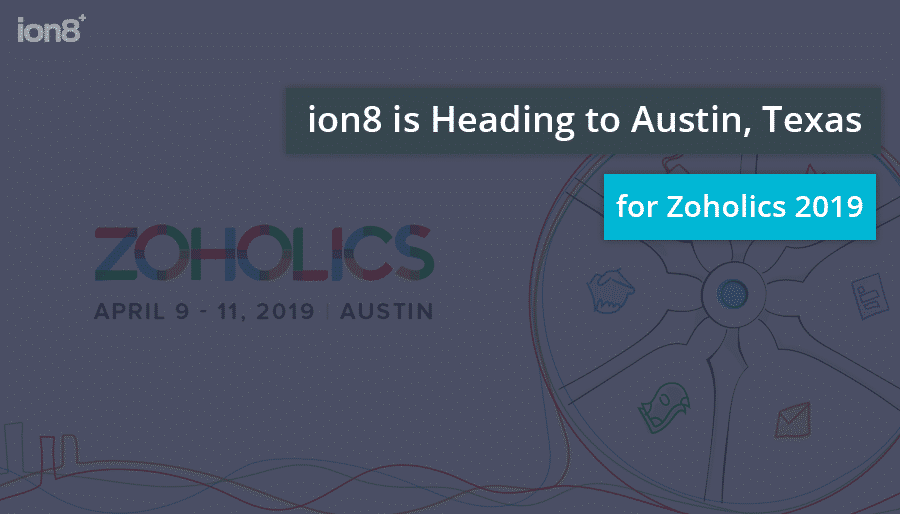 ion8 is Heading to Austin, Texas for Zoholics 2019